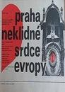 Praha - neklidné srdce Evropy