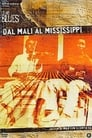 The Blues - Dal Mali al Mississippi