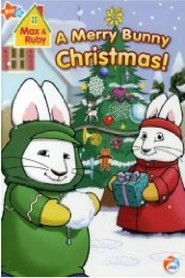 Max & Ruby - A Merry Bunny Christmas: