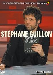 Stéphane Guillon - Portraits au vitriol - 1re salve: