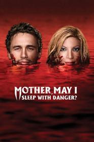 Mother, May I Sleep with Danger?:
