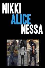 Nikki, Alice, Nessa