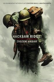 Hacksaw Ridge: Zrození hrdiny: Jeden z největších hrdinů Americké historie který nevypálil jedinou kulku.