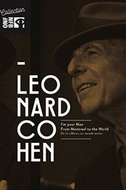 Leonard Cohen: I'm Your Man, From Montreal to the World