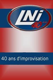 LNI : 40 ans d'improvisation: