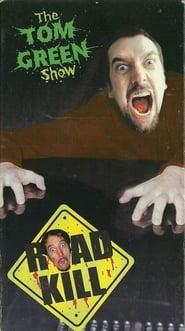 Tom Green Show: Road Kill: