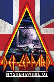 Def Leppard: Hysteria At The O2: