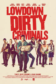Lowdown Dirty Criminals: