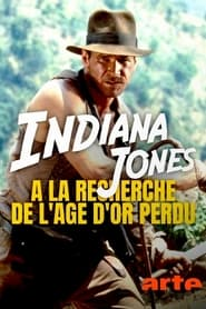 Indiana Jones : à la recherche de l'âge d'or perdu: